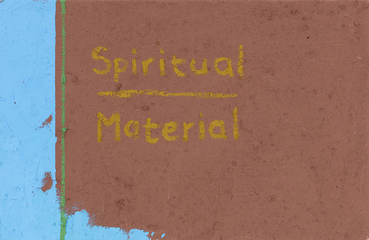 - Spiritual/Material, 2018
