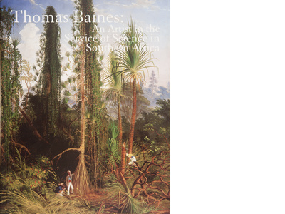 Thomas Baines: An artist in the service of science in Southern Africa