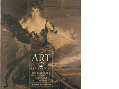 Art & Aspirations: The Randlords of South Africa and their Collections