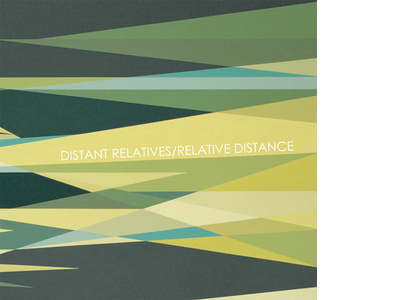 Distant Relatives/Relative Distance