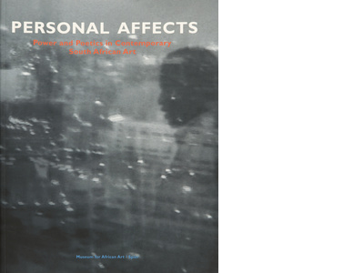 Personal Affects: Power and Poetics in Contemporary South African Art