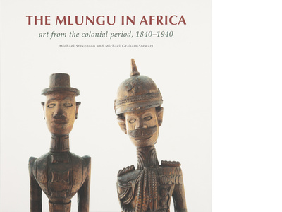 The Mlungu in Africa: Art from the colonial period, 1840-1940