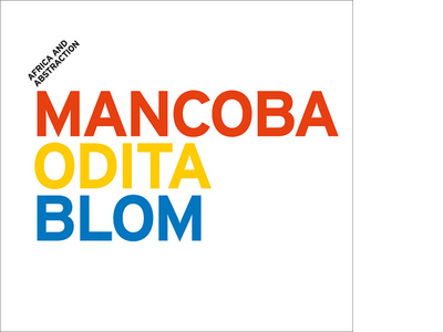 Africa and Abstraction: Mancoba, Odita, Blom