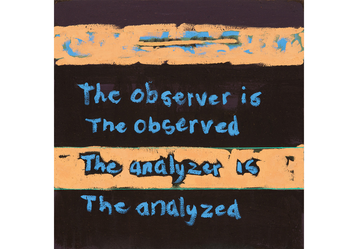 - The observer is the observed The analyzer is the analyzed, 2015