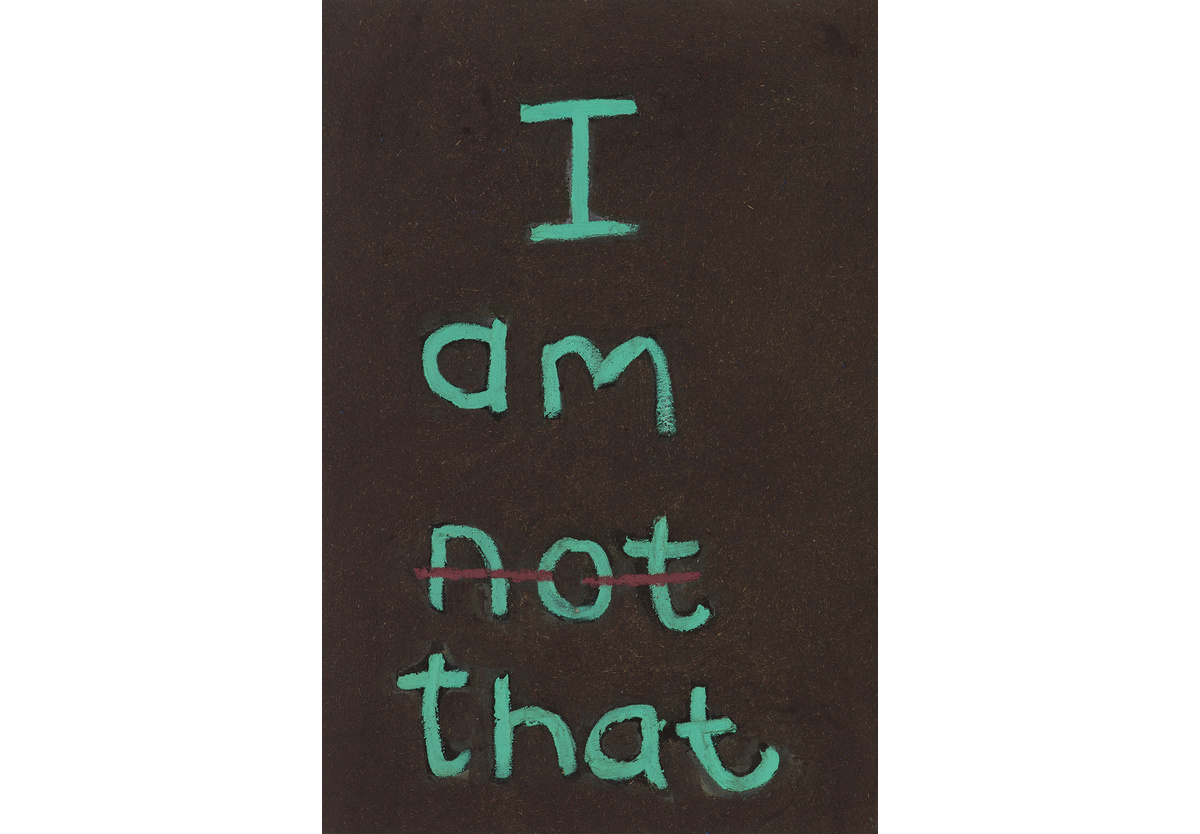 - I am not that, 2017