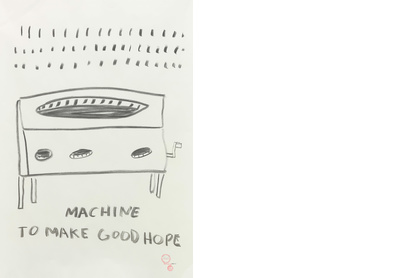MACHINE TO MAKE GOOD HOPE