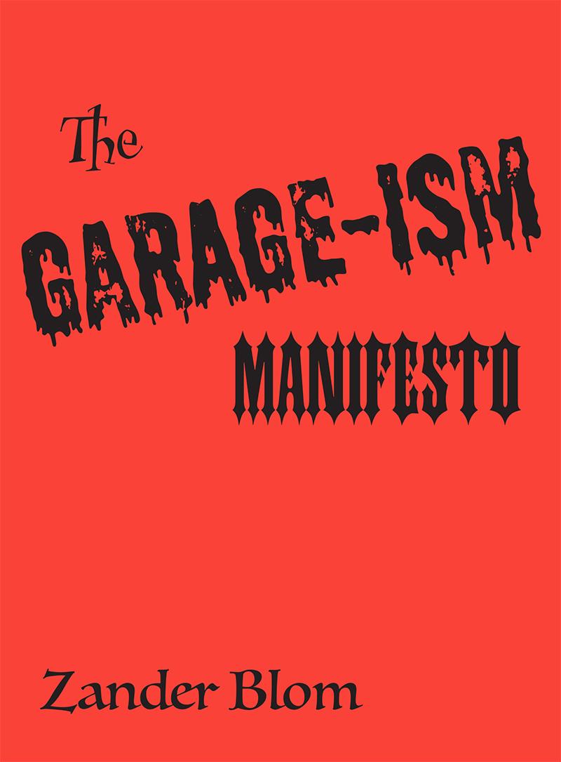 The Garage-ism Manifesto